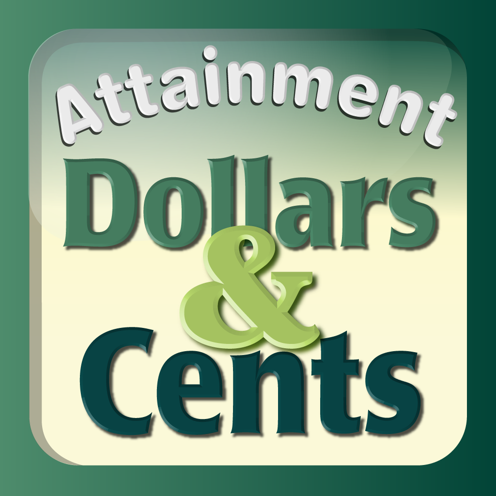 Attainment's Dollars and Cents