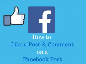 How to Like a Post & Comment on a Facebook Post