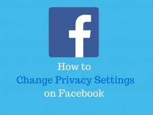 Print out Here: How to Change Privacy Settings