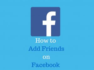 How to Add Friends on Facebook